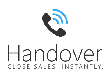 Handover - Close Sales. Instantly