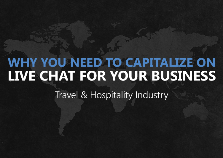 Why You Need To Capitalize On Live Chat For Your Business