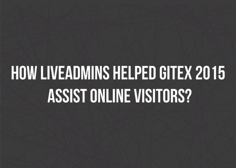 How LiveAdmins helped Gitex 2015 assist online visitors