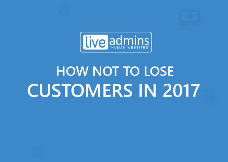How Not To Lose Customers in 2017