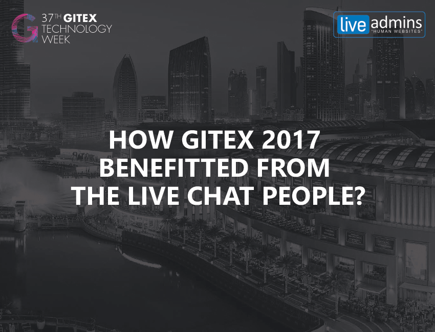 How GITEX 2017 Benefitted From The Live Chat People?