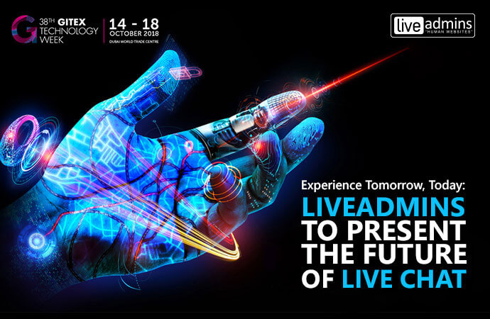Experience Tomorrow, Today: LiveAdmins to present Future of Live Chat at GITEX 2018