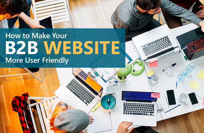 Make Your B2B Website More User-friendly