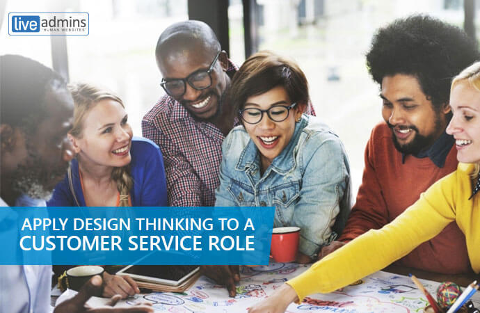 Applying Design-thinking to a Customer Service Role
