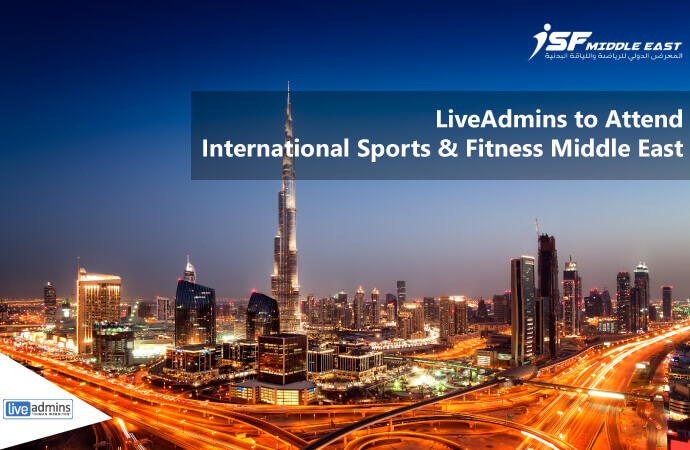 LiveAdmins to Attend International Sports & Fitness (ISF) Middle East