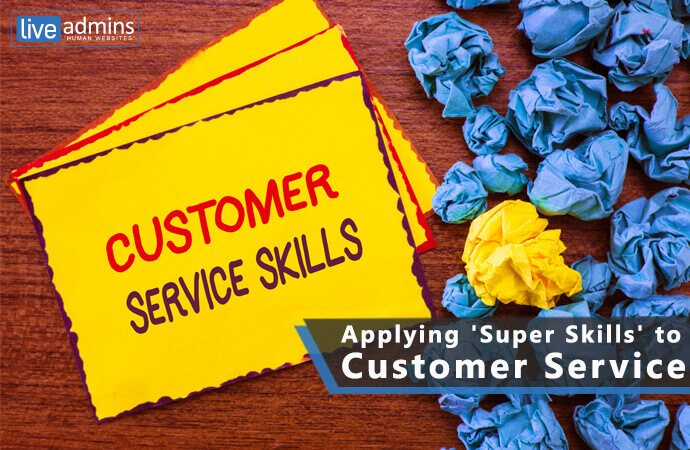 Applying 'Super Skills' to Customer Service