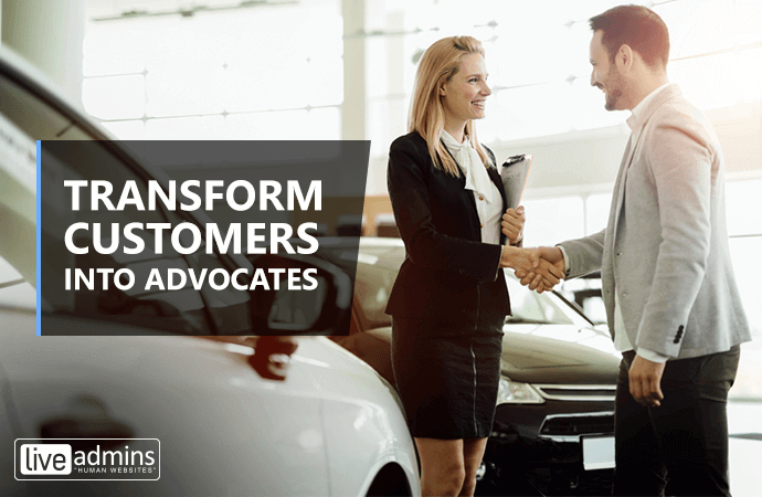 Transform Customers into Advocates