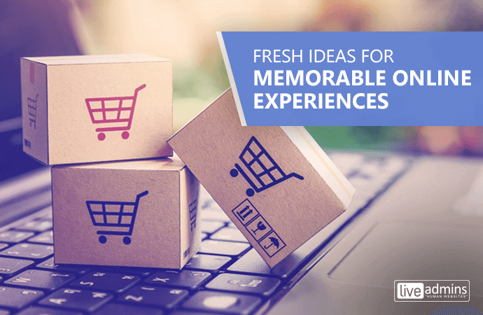Fresh Ideas for Memorable Online Experiences