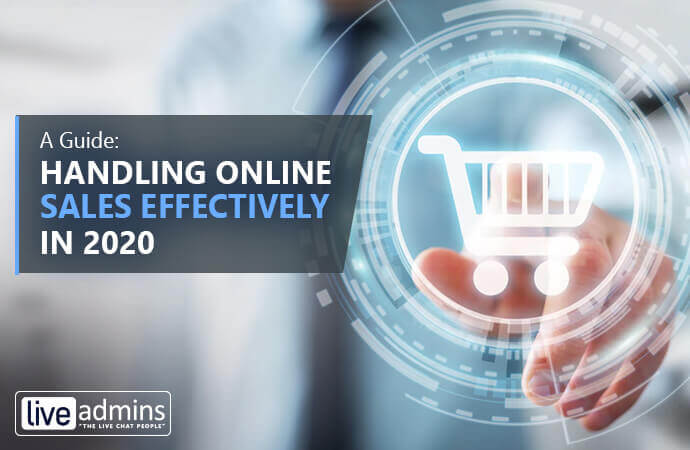 A Guide: Handling Online Sales Effectively in 2020