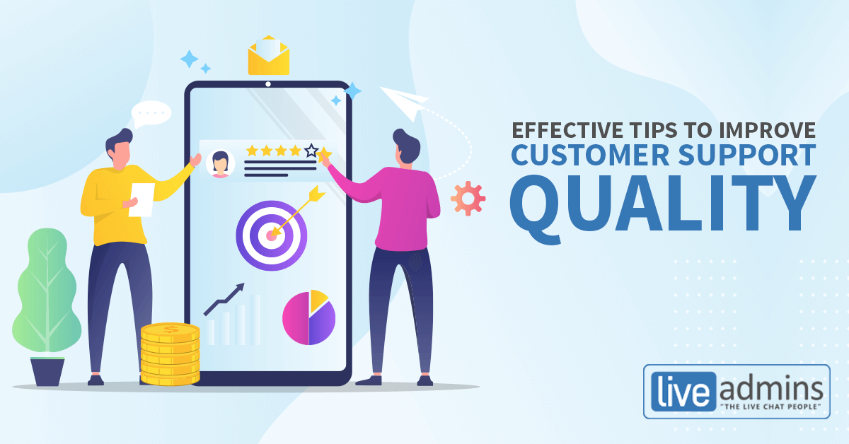 EFFECTIVE TIPS TO IMPROVE CUSTOMER SUPPORT QUALITY