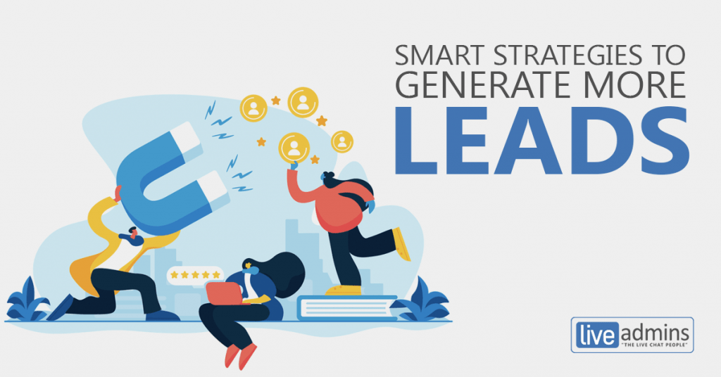 SMART STRATEGIES TO GENERATE MORE LEADS