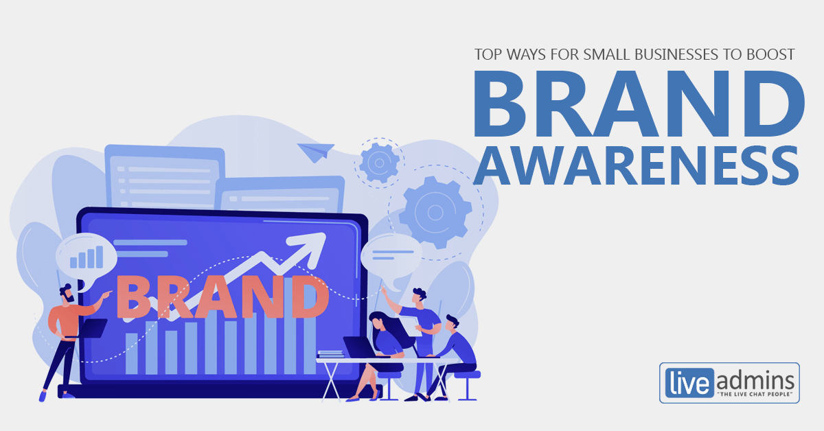 TOP WAYS FOR SMALL BUSINESSES TO BOOST BRAND AWARENESS